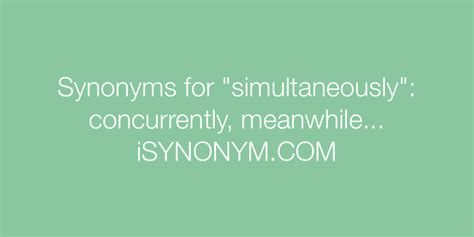 Synonyms for simultaneously | simultaneously synonyms